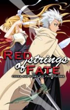 Red strings of Fate (Toshiro Hitsugaya x OC x Kuchiki Byakuya) by fsyuuske