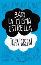 Frases De: Bajo La Misma Estrella - John Green  by hellocineon