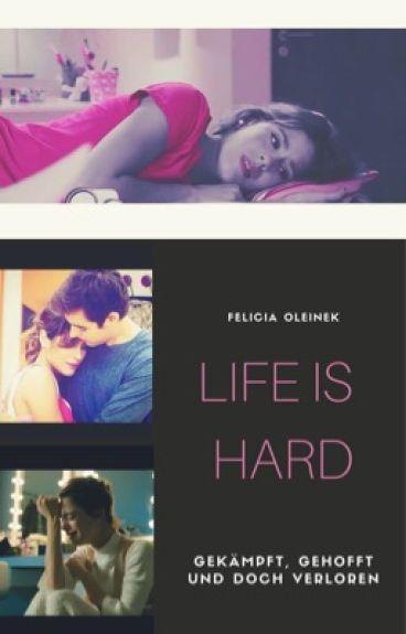 Life is hard... (Jortini) ABGESCHLOSSEN