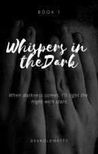 Whispers In The Dark (BoyxBoy) by dearoldmatty