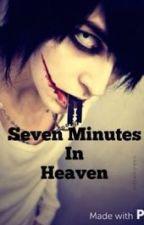Seven minutes in Heaven (CreepyPasta) by AlyssaTrancy002