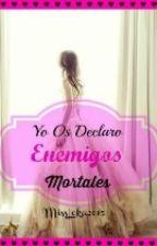 Yo Os Declaro Enemigos Mortales by MissLoka-Anonimata