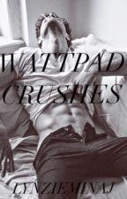 Wattpad Crushes by LynzieMinaj
