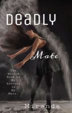 Deadly Mate by Mirandaaajeanne