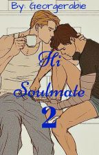 Hi Soulmate 2 (COMPLETED) by georgerabie