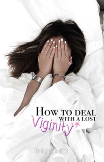 How to deal with a lost virginity-Was passiert,wenn es passiert ist?(#wattys2016