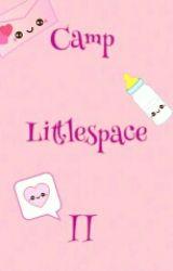 Camp Littlespace II by daddyslittleharlot