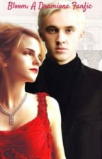 Bloom: A Dramione Fanfic by booksygirl07