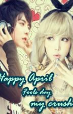 Happy April Fools Day my Crush ( One Shot ) by LollyGurl