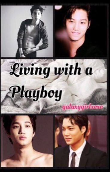 Living with a Playboy  ||Exo Kai||