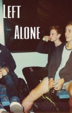 Left alone || Magcon boys by cutieetaylor