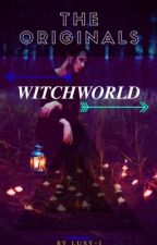 The Originals•WITCHWORLD by Lusy-1