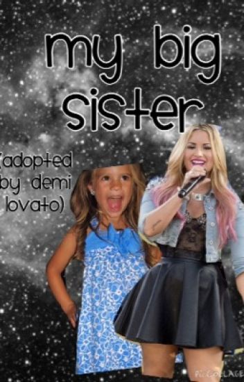 My Big Sister (Adopted by Demi Lovato)