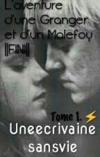 ✨ L'aventure d'une Granger et d'un Malefoy ✨ ||FINI|| by Uneecrivainesansvie