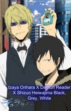 Izaya Orihara X Demon Reader X Shizuo Heiwajima Black, Grey, White by XXILoveAnime123