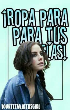 Ropa Para Tus Historias by FourteenLightsGirl