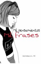 Mil pensamientos, mil frases by onlymusic_98