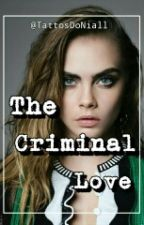 The Criminal Love by tattosdoNiall