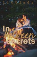 In Between Secrets by littlady