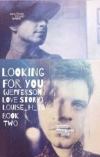 Looking for you (Jefferson love story) Book two by Louise_h_19
