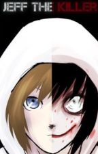 His Bloodstained Hoodie (A Jeff The Killer Love Story) by HungrBrumby219