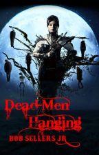 Dead-Men Hanging by sellersjr