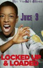 Juice 3 (Urban Lesbian Story)(SţuԀ×Fєm) by -BluntsxHotWingz-