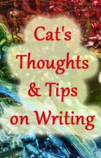 Cat's Thoughts & Tips on Writing by catrinaburgess