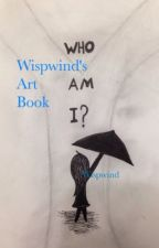 Wispwind's Art Book (Completed). by Wispwind