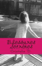 Blessures Secrètes by leelane08