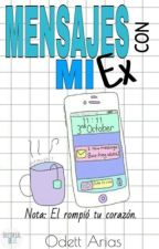 Mensajes Con Mi Ex© # Crazy007 by odettvalenciia