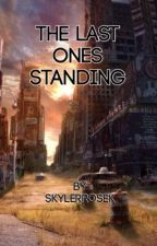 The Last Ones Standing by skylerrosek