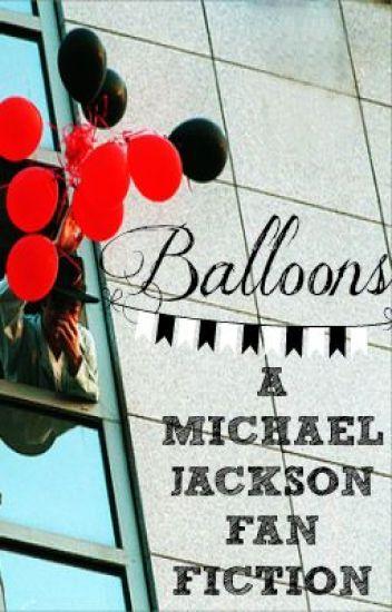 Balloons [A Michael Jackson Fan Fiction]