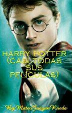 harry potter (casi todas sus películas) by MateoJoaqunRueda
