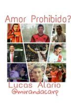Amor prohibido?«Lucas Alario» by mirandacarp