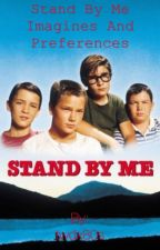Stand By Me imagines and preferences by twdx80s