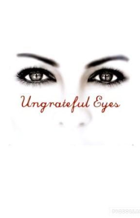 Ungrateful eyes by monie1606