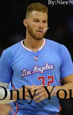Only You || Blake Griffin by NieeNiee