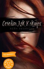 Cesedim Aşk Kokuyor by AEnsarCan