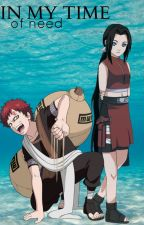 In My Time of Need | Naruto Fanfic (Gaara) by AttackOnHeichou