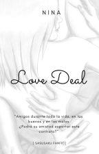 LOVE DEAL [SasuSaku Fanfic] by AC_KittyNin