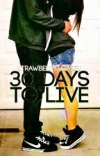 30 Days To Live by Strawberry_Casey