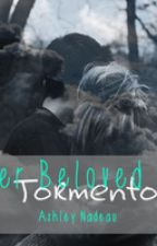 Her Beloved Tormentor by isawyoutheotherday