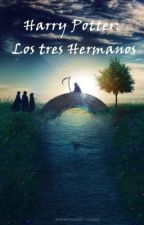 Harry Potter: Los Tres Hermanos by CaroSmileFace