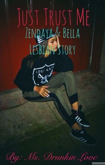 Just Trust Me; Zendaya & Bella Lesbian Story {Book 1}