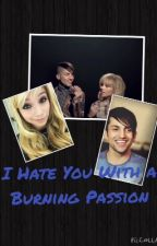 I Hate You With a Burning Passion by Pentaholic10225