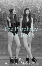 Prophecy of Two by Amnesia_Motorcycle