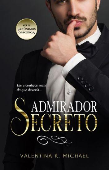 Admirador Secreto - Série Anônimos Obscenos. (DEGUSTAÇÃO)