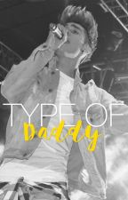 Type of Daddy || a.n by bryanxlouis