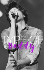 Type of Daddy || f.l by bryanxlouis